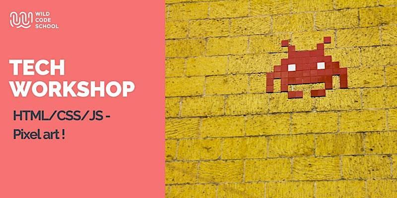Online Tech Workshop - HTML/CSS/JS - Pixel art!