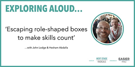 EXPLORING ALOUD:  Escaping role-shaped boxes to make skills count. tickets