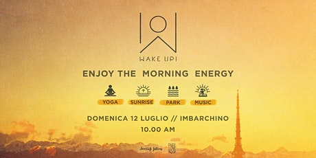 WAKE UP! Enjoy the morning energy // Inaugurazione Summer 2020 biglietti