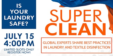 Super Clean - Global Experts Share Best Practices in Laundry Disinfection tickets