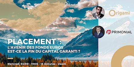 Le 15' by Origami - Fonds euros ? Est-ce la fin du capital garanti ? billets