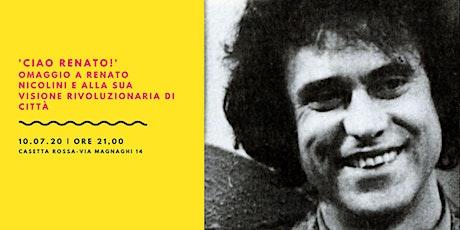 Ciao Renato! Omaggio a Renato Nicolini biglietti
