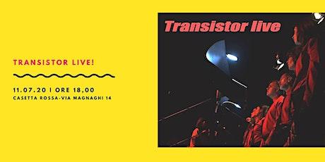 Transistor Live! biglietti