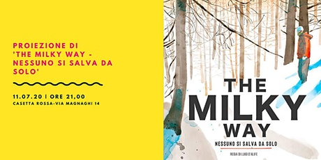 """Proiezione di """"The Milky way - nessuno si salva da solo"""" tickets"""