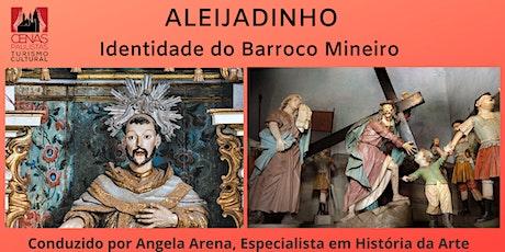 ALEIJADINHO: identidade do barroco mineiro bilhetes