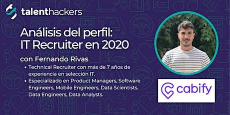 Análisis del perfil: IT Recruiter con Fernando Rivas de Cabify boletos