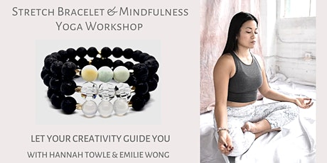 Creative Stretch Bracelet and  Mindfulness Yoga Workshop tickets
