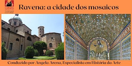 Ravena: a cidade dos Mosaicos bilhetes