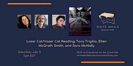 Laser Cat/Vaser Cat! Trigilio, McGrath Smith, and McNally tickets