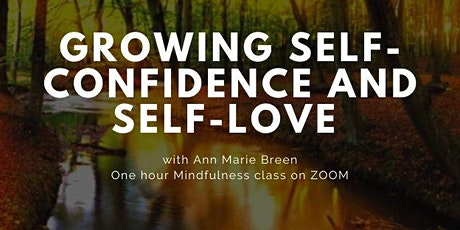 Growing self-confidence and self- love , webinar tickets