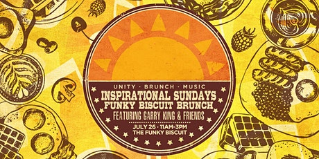 Inspirational Sundays - Funky Biscuit Brunch Featuring Garry King & Friends tickets
