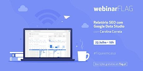 FLAG   Relatório SEO com Google Data Studio tickets