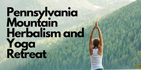 Pennsylvania Mountain Herbalism and Yoga Retreat tickets