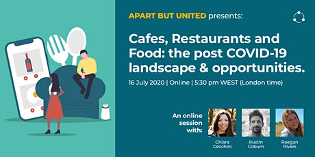 Cafes, Restaurants and Food: the post COVID-19 landscape and opportunities. ingressos