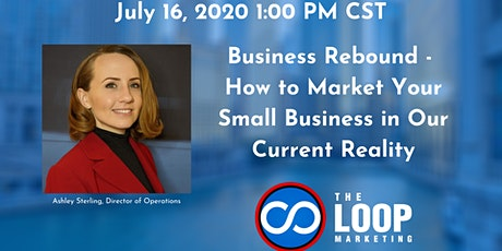 Business Rebound - How to Market Your Small Business in Our Current Reality tickets