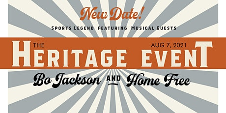 Heritage Event  with Bo Jackson and Home Free tickets