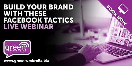 Build your brand with these Facebook Tactics (LIVE Webinar) tickets