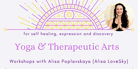 Yoga & Therapeutic Arts Workshop with Alisa LoveSky tickets