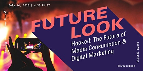 FUTURE LOOK - Hooked: The Future of Media Consumption & Digital Marketing tickets