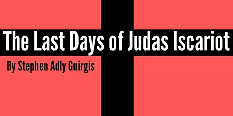 The Last Days of Judas Iscariot by Stephen Adly Guirgis tickets