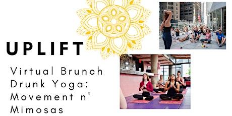 UPLIFT  Virtual Brunch Drunk Yoga: Movement n' Mimosas tickets