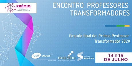 Prêmio Professor Transformador 2020  -Bett Educar  & Base2edu tickets