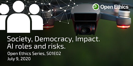 Society, Democracy, Impact. AI roles and risks (Open Ethics Series, S01E02) tickets