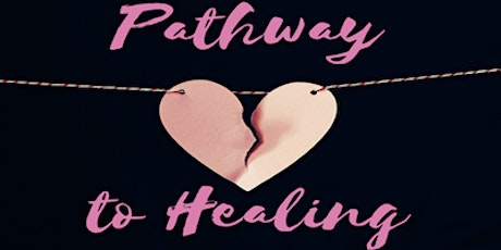 Pathway to Healing - Part 2 of 4 workshops tickets