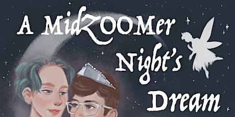 A MidZOOMer Night's Dream tickets