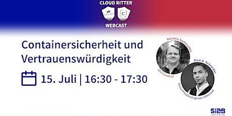 Cloud Ritter: Containersicherheit und Vertrauenswürdigkeit Tickets