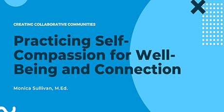 Practicing Self-Compassion for Well-Being and Connection tickets