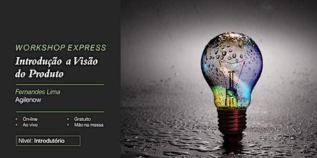 Workshop Express:Introdução a Visão do Produto-26/07/2020 - GRATUITO ingressos