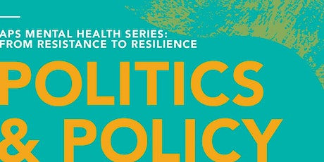 APS Mental Health Series - Politics & Policy tickets