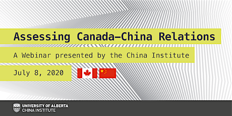Assessing Canada-China Relations - Webinar tickets