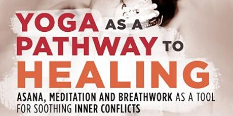Yoga as the Pathway to Healing tickets