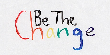 Be the Change 2020: Session 2: Transitions, Celebration, Grief & Healing tickets