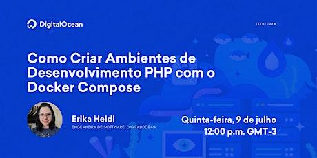 Como Criar Ambientes de Desenvolvimento PHP com o Docker Compose ingressos