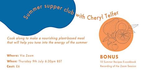 Virtual Summer Supper Club with Holistic Nutritionist Cheryl Telfer tickets