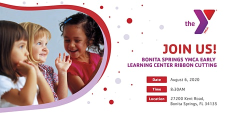 Bonita Springs YMCA Early Learning Center Ribbon Cutting Ceremony tickets