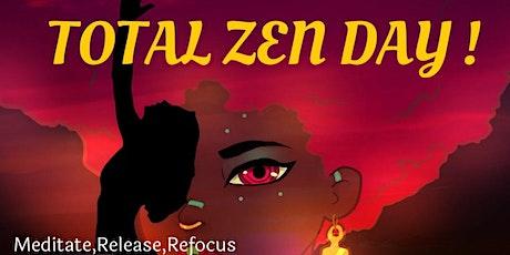 TOTAL ZEN DAY:  Meditate , Release , Refocus ! tickets