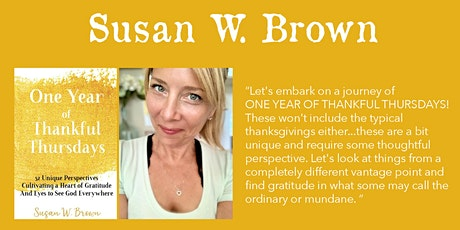 "Susan W. Brown - ""One Year of Thankful Thursdays"" tickets"