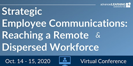 Strategic Employee Communications: Reaching a Remote & Dispersed Workforce tickets