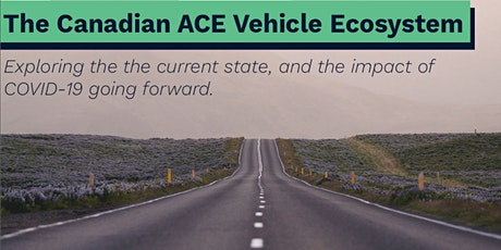 The Canadian ACE Vehicle Ecosystem tickets