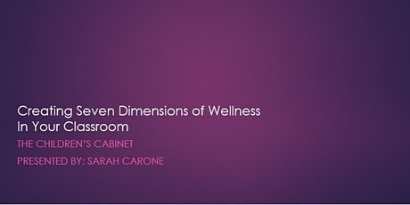Creating Seven Dimensions of Wellness in Your Classroom tickets