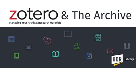 Zotero & the Archive: Managing Your Archival Research Materials tickets
