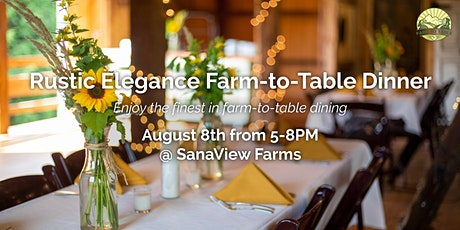 Rustic Elegance Farm to Table Dinner tickets