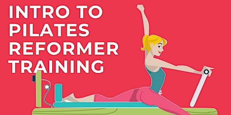 Intro to Pilates Reformer Training tickets