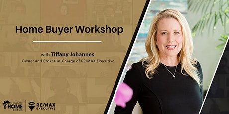 Home Buyer Workshop - How To Best Position Yourself As A Qualified Buyer tickets