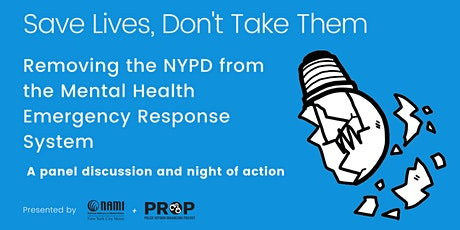 Save Lives, Don't Take Them: Remove the NYPD From Mental Health Emergencies tickets