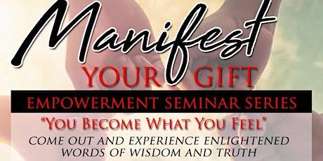 Manifest Your Gift Empowerment Seminar tickets
